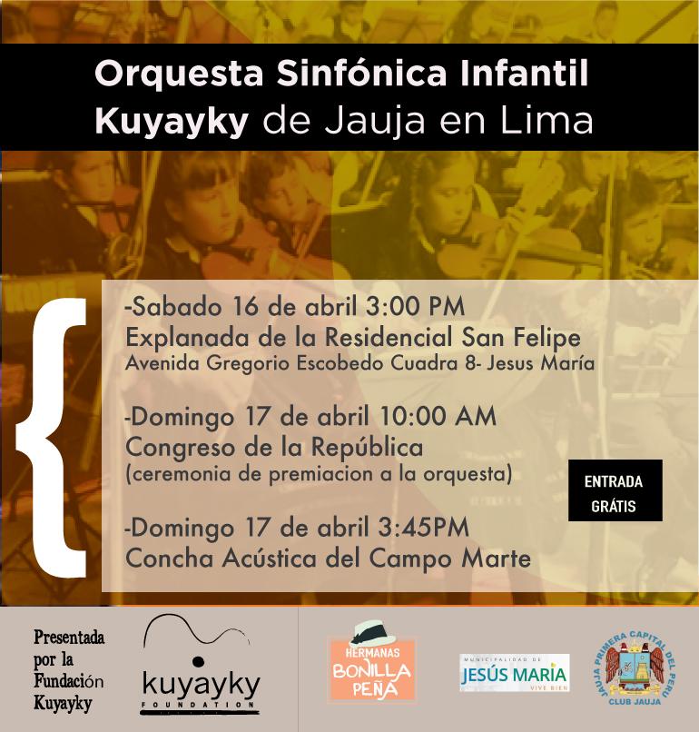 La Orquesta Sinfónica Infantil de Jauja Kuyayky estará llegando a Lima el próximo  16 de Abril  para recibir un reconocimiento especial en el Congreso de la  Republica y para realizar varios conciertos con un repertorio de música tradicional y clásica.